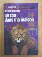 Anticariat: Gerald Durrell - Un zoo dans ma maison