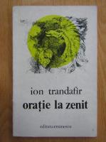 Ion Trandafir - Oratie la zenit