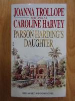 Joanna Trollope - Parson Harding's Daughter