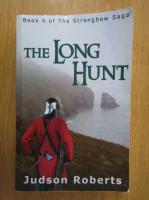 Judson Roberts - The Strongbow Saga, volumul 4. The Long Hunt