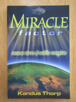 Anticariat: Kandus Thorp - Miracle Factor. Awesome Stories of Satellite Evangelism