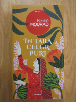 Anticariat: Kenize Mourad - In tara celor puri