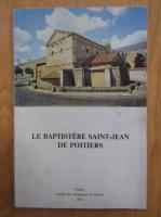 Le Baptisere Saint-Jean de Poitiers