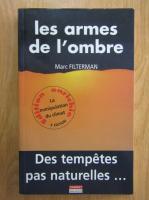Anticariat: Marc Filterman - Les armes de l'ombre
