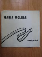 Maria Molnar - Vestiment