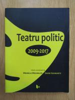 Mihaela Michailov - Teatru politic 2009-2017