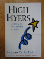 Morgan W. McCall - High Flyers. Developing the Next Generation of Leaders