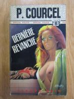 Anticariat: Pierre Courcel - Derniere revanche