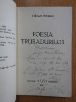 Stefan Popescu - Poesia trubadurilor (cu autograful autorului)