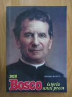Teresio Bosco - Don Bosco. Istoria unui preot