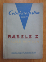 V. Ivanov - Ce trebuie sa stim despre Razele X, Razele Rontgen