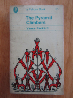 Anticariat: Vance Packard - The Pyramid Climbers