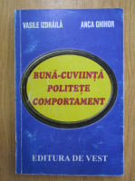 Anticariat: Vasile Izdraila - Buna-cuviinta, politete, comportament
