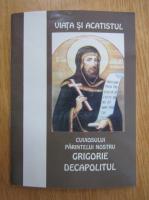 Viata si Acatistul Cuviosului Parintelui nostru Grigorie Decapolitul