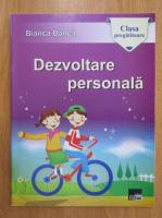 Anticariat: Bianca Banca - Dezvoltarea personala. Exercitii aplicative pentru clasa pregatitoare