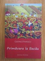 Catinca Popescu - Primavara la Bacau