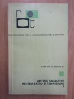 Anticariat: Christian Gust, Mircea Stoian - Antene colective pentru radio si televiziune (volumul 1)