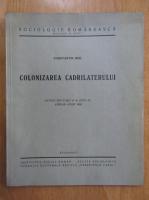 Anticariat: Constantin Noe - Colonizarea cadrilaterului. Extras din nr. 4-6, anul III, 1938