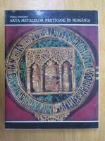 Corina Nicolescu - Arta metalelor pretioase in Romania