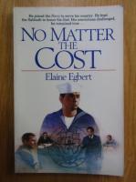 Anticariat: Elaine Egbert - No Matter the Cost