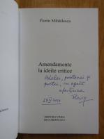 Anticariat: Florin Mihailescu - Amendamente la ideile critice (cu autograful autorului)
