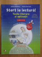 Anticariat: Gabriela Barbulescu - Start la lectura! Texte literarea si aplicatii. Clasa a IV-a