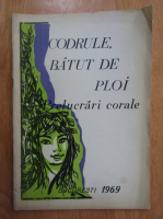 Anticariat: Mircea Neagu - Codrule, batut de ploi. Prelucrari corale
