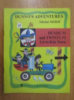 Anticariat: Nikolai Nosov - Dunno's Adventures. Bendum and Twistum Go to Kite Town