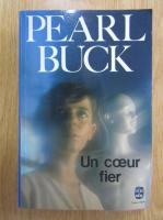 Anticariat: Pearl Buck - Un coeur fier