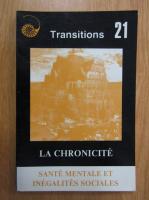 Anticariat: Transitions, volumul 21. La chronicite