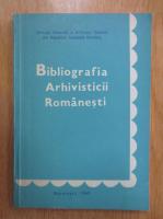 Anticariat: Bibliografia arhivisticii romanesti