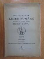 Dictionarul limbii romane intocmit si publicat dupa indemnul maiestatii sale Regele Carol I (volumul II, partea a II-a, fascicula 2)
