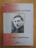 George Topirceanu - Balade vesele si triste