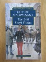 Anticariat: Guy de Maupassant - The Best Short Stories