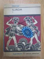 Homer - Iliada (volumul 1)