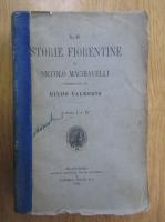 Niccolo Machiavelli - Le Storie fiorentine (volumele 1-4)