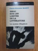 Anticariat: Claude Edmonde Magny - Essai sur les limites de la litterature