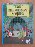 Anticariat: Herge - The Adventures of Tintin. King Ottokar's Sceptre