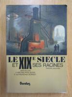 Anticariat: J. Bouillon - Le XIXe siecle et ses racines