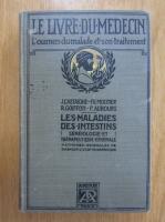 Anticariat: J. Castaigne, Fr. Moutier - Le livre du medecin. L'examen du malade et son traitement. Les maladies des intestines