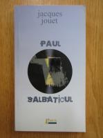 Anticariat: Jacques Jouet - Paul salbaticul