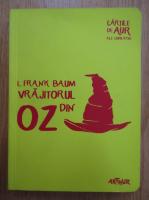 Anticariat: L. Frank Baum - Vrajitorul din Oz