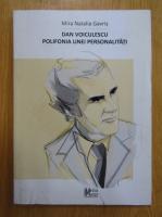 Anticariat: Mira Natalia Gavris - Dan Voiculescu. Polifonia unei personalitati
