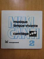 Anticariat: Musicanti, volumul 2. Cantilege. Musique langue vivante