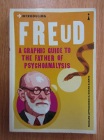 Anticariat: Richard Appignanesi - Introducing Freud. A Graphic Guide to The Father of Psychoanalysis