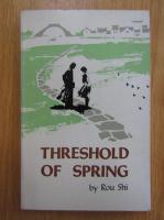 Rou Shi - Threshold of spring