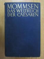Anticariat: Theodor Mommsen - Das Weltreich Der Caesaren