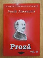 Anticariat: Vasile Alecsandri - Proza (volumul 2)