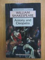 Anticariat: William Shakespeare - Antony and Cleopatra