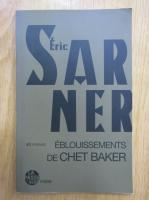 Anticariat: Eric Sarner - Eblouissements de chet baker